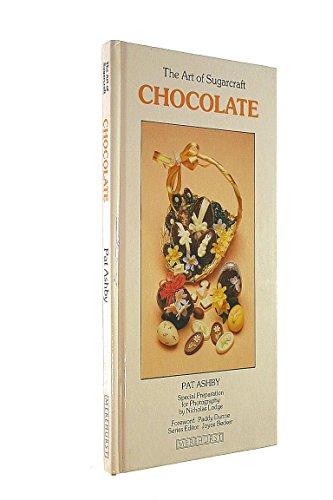 Chocolate: The Art of Sugarcraft: Pat Ashby