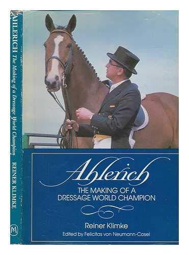 9780948075216: Ahlerich: Making of a Dressage World Champion