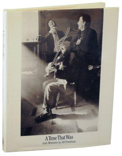 Time That Was: Irish Moments: Freedman, Jill