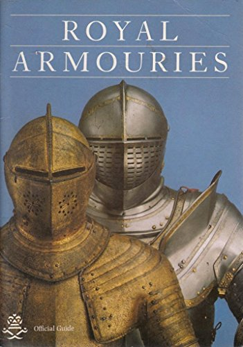 9780948092015: Royal Armouries: Official guide