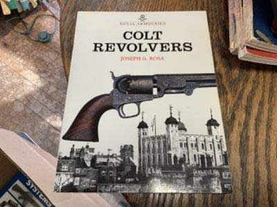 colt revolvers and the tower of london - AbeBooks