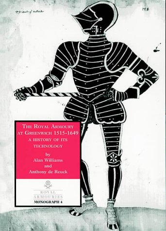 9780948092220: The Royal Armoury at Greenwich, 1515-1649: A History of Its Technology (Royal Armouries Monograph)