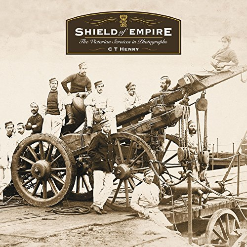 Shield of Empire, The Victorian Services in Photographs