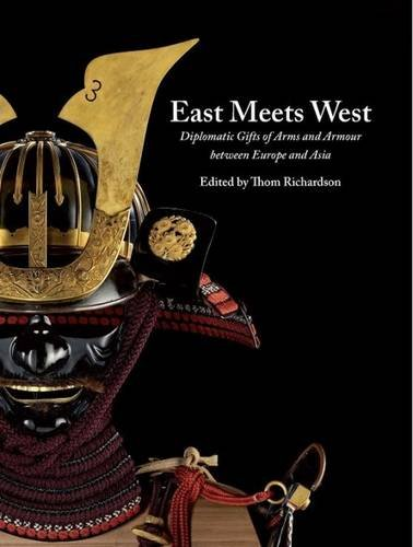 9780948092701: East Meets West: Diplomatic Gifts of Arms and Armour Between Europe and Asia