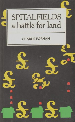 9780948096174: Spitalfields: A Battle for Land