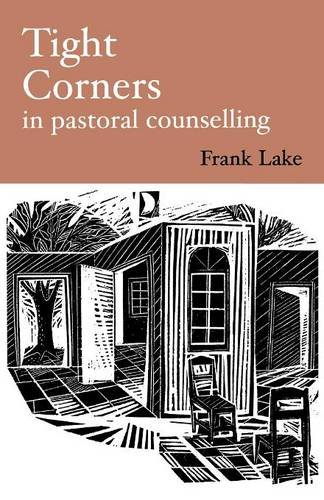 Tight Corners in Pastoral Counselling (9780948097416) by LAKE, Frank