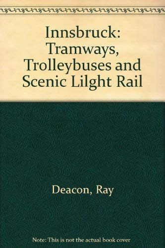 9780948106262: Innsbruck: Tramways, Trolleybuses and Scenic Lilght Rail