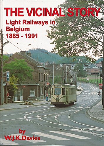 9780948106323: The Vicinal Story: Light Railways in Belgium 1885-1991
