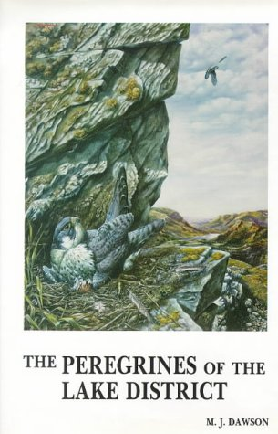 The Peregrines of the Lake District (Caliologists) (0948122021) by M.J. Dawson