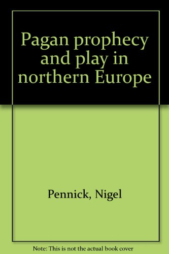 Pagan prophecy and play (0948126019) by Pennick, Nigel