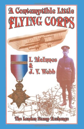 9780948130984: Contemptible Little Flying Corps: Being a Definitive and Previously Non-existent Biographical Roll of Those Warrant Officers, N.C.O.'s and Airmen Who ... Prior to the Outbreak of the First World War