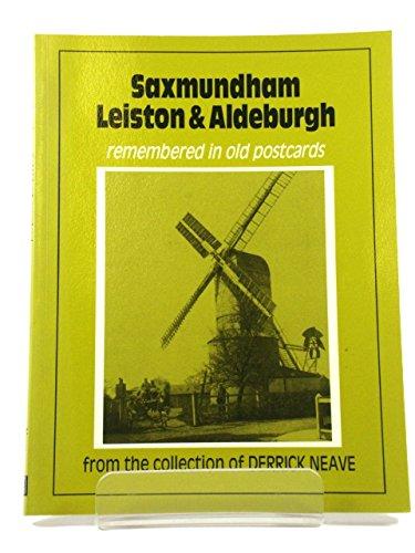 Saxmundham Leiston & Aldeburgh, Remembered in Old Postcards.: Derrick Neave.