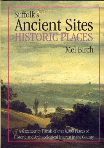 9780948134500: Suffolk's Ancient Sites- Historic Places