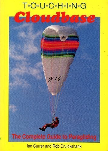 9780948135279: Touching Cloudbase: Complete Guide to Paragliding