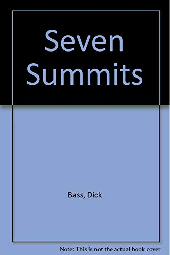 Seven Summits: Bass, Dick &
