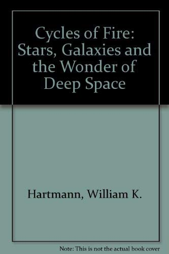 9780948149900: Cycles of Fire: Stars, Galaxies and the Wonder of Deep Space