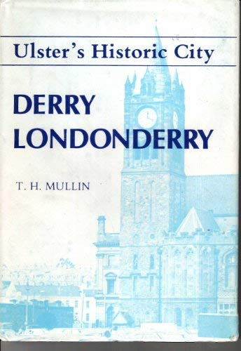 9780948154256: Ulster's historic city Derry Londonderry