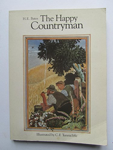 The Happy Countryman (Country Classics) (0948164239) by H. E. Bates; C. F. Tunnicliffe