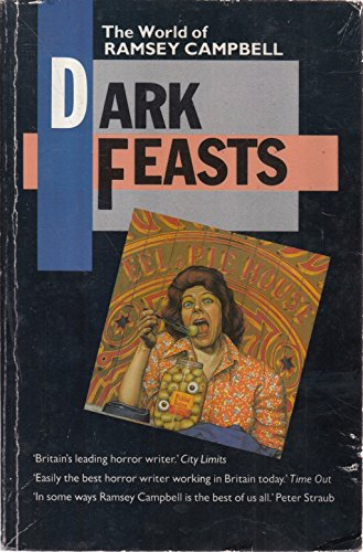 9780948164378: Dark Feasts: The World of Ramsey Campbell