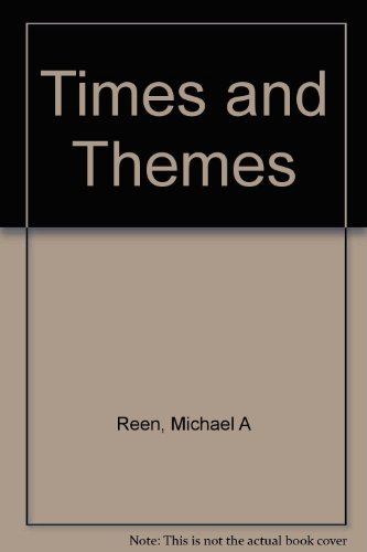 Times and Themes: Reen, Michael A