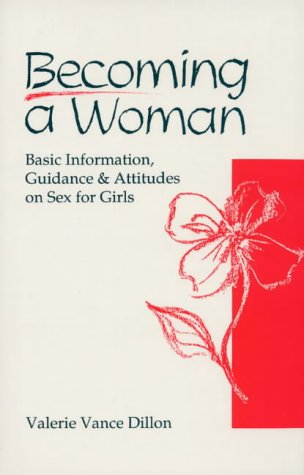 9780948183843: Becoming a Woman: Basic Information, Guidance and Attitudes on Sex for Girls