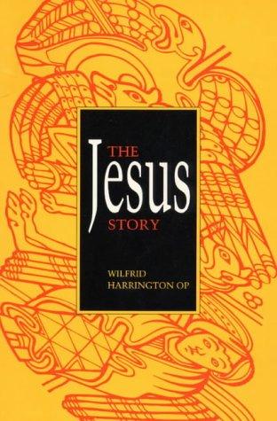 The Jesus Story: Wilfrid J. Harrington OP