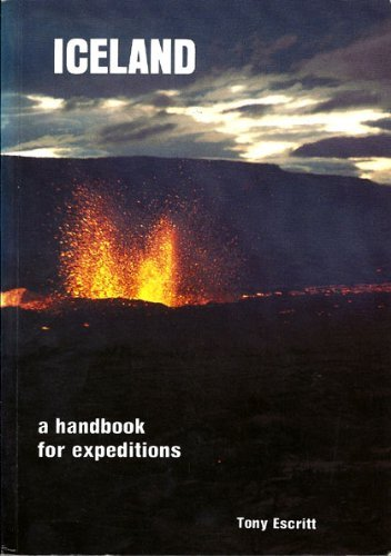 Iceland: Handbook for Expeditions: Escritt, Tony