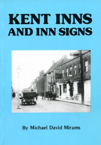 Kent Inns And Inn Signs (VERY SCARCE FIRST EDITION SIGNED BY THE AUTHOR)