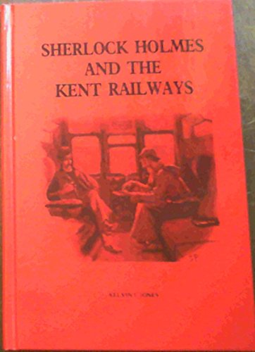 Sherlock Holmes and the Kent Railways