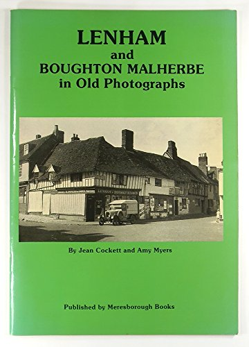 Lenham and Boughton Malherbe in Old Photographs: Myers, Amy