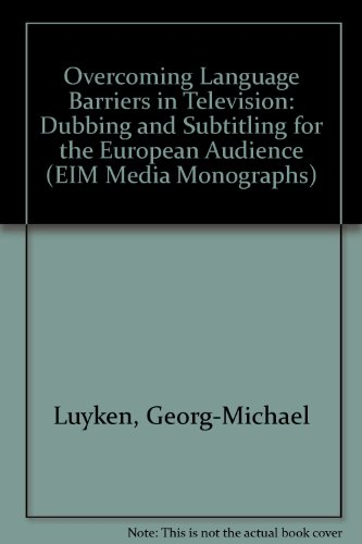 9780948195198: Overcoming Language Barriers in Television: Dubbing and Subtitling for the European Audience (EIM Media Monographs)