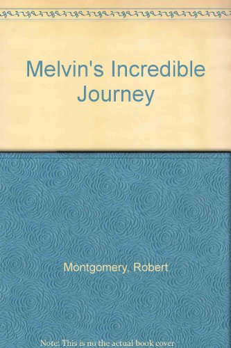 Melvin's Incredible Journey (SCARCE FIRST EDITION SIGNED: Montgomery, Robert