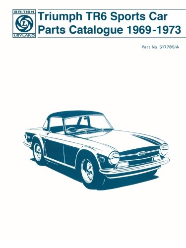 9780948207426: Triumph TR6 Sports Car Parts Catalogue 1969-1973: Parts Catalogue (No. 517785a)