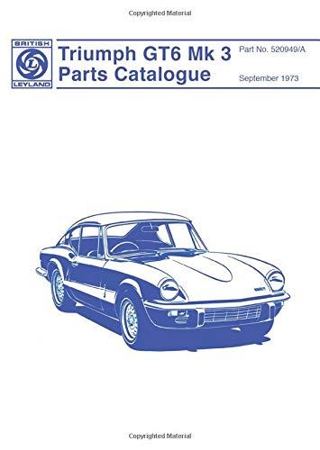 9780948207938: Triumph GT6 MK 3 Spare Parts Catalogue: Part No. 520949/A