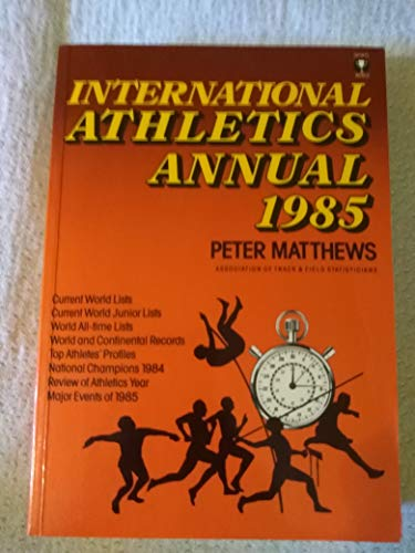 9780948208027: International Athletics Annual 1985