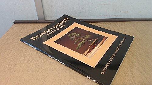 9780948224003: Bonsai Design (Scots Pine, Common Juniper, Japanese Larch, Book 1) by Peter Adams (1985-08-02)