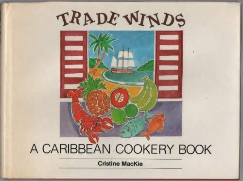 Trade Winds: Caribbean Cookery Book: Mackie, Cristine
