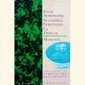 Three Plays: False Admissions; Successful Strategies; [and]: Pierre de Marivaux;