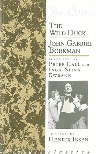9780948230400: The Wild Duck / John Gabriel Borkman: Two Plays