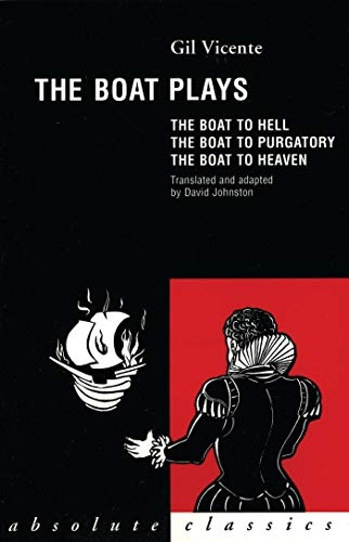 The Boat Plays: The Boat to Hell, the Boat to Purgatory, the Boat to Heaven (Paperback): Gil ...