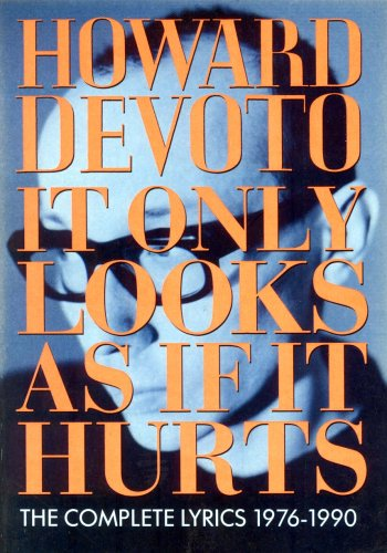 It Only Looks As If It Hurts: The Complete Lyrics 1976-1990 (First Edition): Devoto, Howard