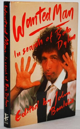 9780948238109: Wanted Man: In Search of Bob Dylan