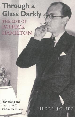 9780948238390: Through a Glass Darkly: The Life of Patrick Hamilton
