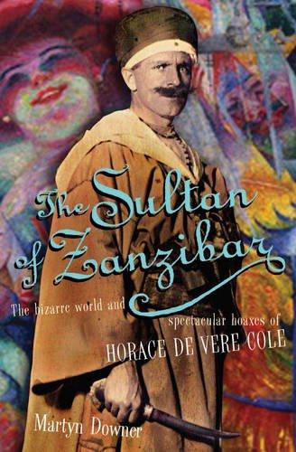 9780948238437: The Sultan Of Zanzibar: The Bizarre World and Spectacular Hoaxes of Horace de Vere Cole