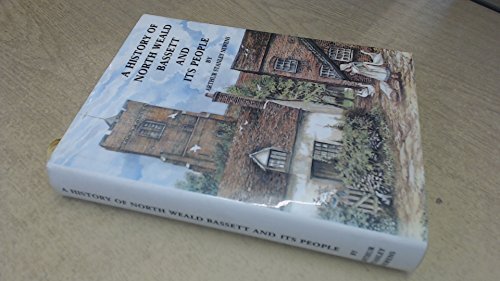 History of North Weald Bassett and Its P: Newens, Arthur Stanl