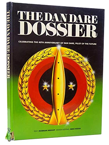 9780948248122: The Dan Dare Dossier Celebrating The 40th Anniversary Of Dan Dare, Pilot Of The Future