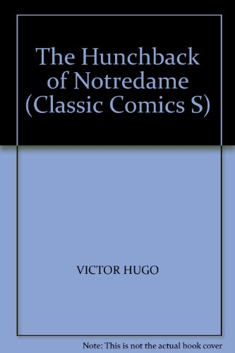 9780948248139: The Hunchback of Notre Dame (Classic Comics S)