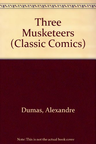 9780948248184: Three Musketeers (Classic Comics)