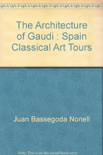 9780948248313: Spain Classical Art Tours: The Architecture of Gaudi
