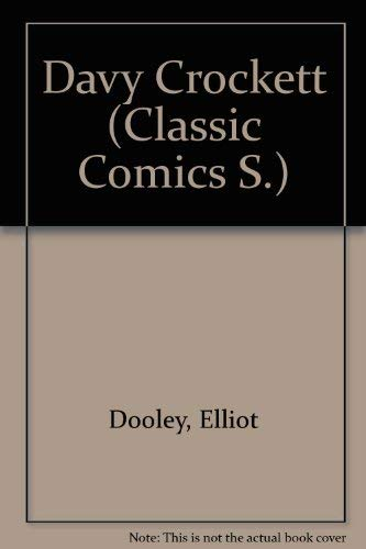 Davy Crockett (Classic Comics): Dooley, Elliot